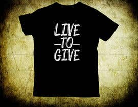 #72 for Design Live to Give T-Shirt by sajidbd006