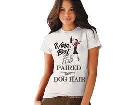#59 untuk Design a Woman's T-Shirt for the dog lover oleh minastudio