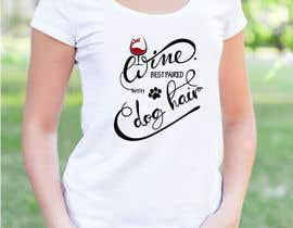 #58 for Design a Woman's T-Shirt for the dog lover by raju423