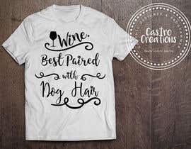 Nro 88 kilpailuun Design a Woman's T-Shirt for the dog lover käyttäjältä castroralph17