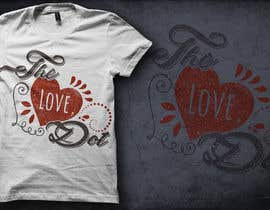 nº 75 pour Design a T-Shirt, the love dot v1 par ToxicTonic