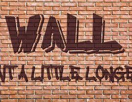 nº 53 pour Illustrate Something - Image of a wall with a quote par mikelpro