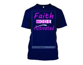 nº 22 pour Design a T-Shirt (Faith Mode Activated) par Faruk17