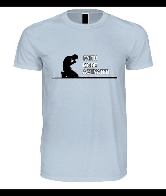 Proposition n°13 du concours Design a T-Shirt (Faith Mode Activated)