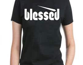 nº 50 pour Design a T-Shirt (Blessed) par shurujali