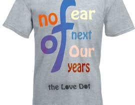 nº 6 pour Design a T-Shirt_nofearofnextfouryears par pallameena