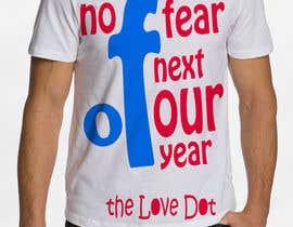 nº 7 pour Design a T-Shirt_nofearofnextfouryears par twizudesign