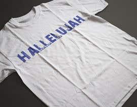 nº 32 pour Design a T-Shirt - Hallelujah par ARArif09