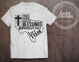 #13 for Design a T-Shirt - Praise /Texas by castroralph17