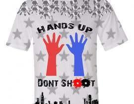 vivgos11 tarafından Design a T-Shirt for Hands Up Dont Shoot Campaign için no 43