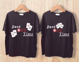 nº 100 pour Just One Time poker t-shirt par marielisaperezl