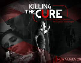 nº 32 pour Poster design for TV show KILLING THE CURE par poojawcmc
