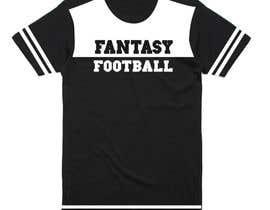 nº 18 pour Typography Tshirt Design for Fantasy Football par printzshoppe
