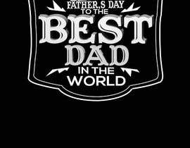 nº 27 pour Design a Typography T-Shirt for Father's Day par akarim5566