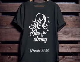 nº 42 pour Design a T-Shirt -  She is Strong -- 2 par Mominul2011