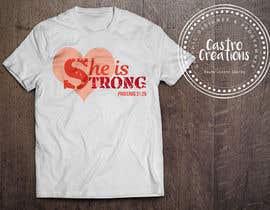nº 28 pour Design a T-Shirt -  She is Strong -- 2 par castroralph17