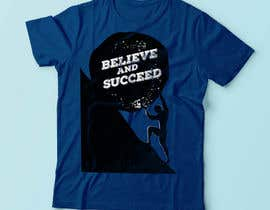 nº 37 pour Believe and Succeed  -  Design a T-Shirt -- 2 par IRBAZ