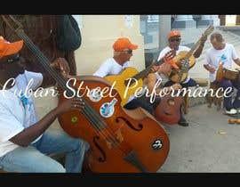 nº 30 pour Music Video | Cuban Street Performance par Maxdean