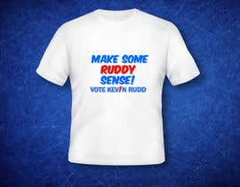 sankalp tarafından T-shirt Design for Help Former Australian Prime Minister Kevin Rudd design an election T-shirt! için no 313