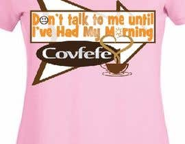 "#25 cho Make Shirt Design That Says ""Don't talk to me until I've had my morning covfefe"" bởi NoorfazilahYahya"