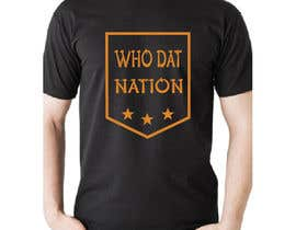 #261 for Who Dat T-Shirt by rifatfreeway