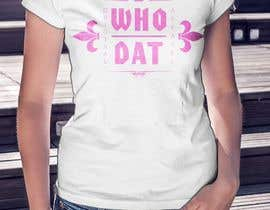 #262 for Who Dat T-Shirt by legol2s