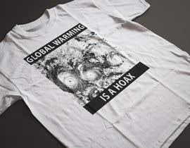 #73 cho Design a T-Shirt: Global Warming is a Hoax bởi ahsanhaque595