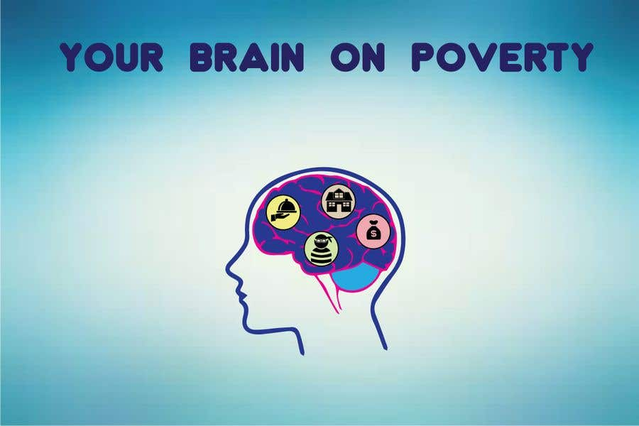This Is Your Brain On Poverty With >> Entry 12 By Gb25 For Your Brain On Poverty Freelancer