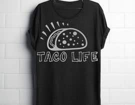 #6 for #TacoLife Shirt Design by AvishekM
