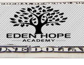 "#10 for Eden Hope Academy ""Dollars"" by creativebros360"
