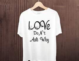 #41 untuk I need a tshirt design oleh fksagor