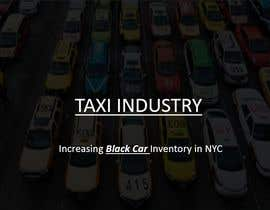 #9 для Create a PPT presentation about the Taxi Industry от mhuxnain07