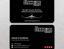 #118 for Design for Business Cards using my website for theme www.thestronglifeproject.com   Details for card  Shaun O'Gorman Critical Stress & PTSD Consultant 0414 410 265 shaun@thestronglifeproject www.thestronglifeproject.com by monowerhridoy