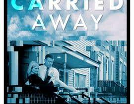 """Nro 37 kilpailuun Create a Movie Poster - """"Carried Away"""" käyttäjältä DaveWL"""