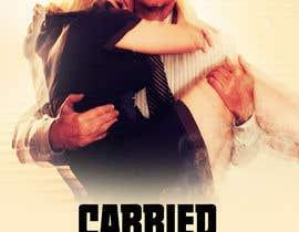 """Nro 2 kilpailuun Create a Movie Poster - """"Carried Away"""" käyttäjältä chellajobsj11"""