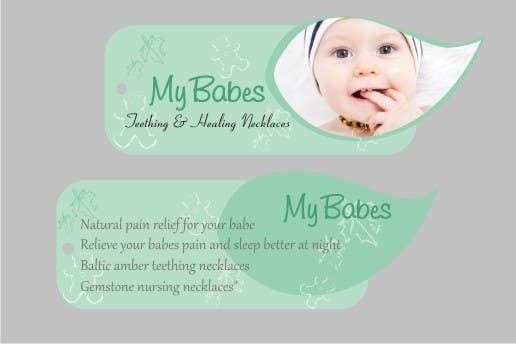 Contest Entry #                                        55                                      for                                         Print & Packaging Design for My Babes Teething & Healing Necklaces
