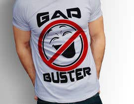 #94 untuk GAP BUSTER Logo T-shirt design oleh AfridiGraphics