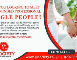 #15 for I need a half page advert for a quality magazine.  We are a matchmaking company and want to appeal to the age 45 plus market.   To include a quality picture with our logo. Website www.pisociety.co.uk af mfyad