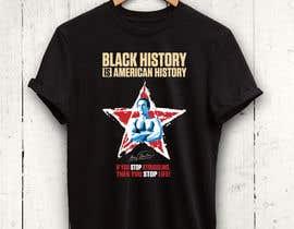 #6 untuk Black History T-Shirt Design oleh rnog