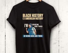 #17 untuk Black History T-Shirt Design oleh rnog