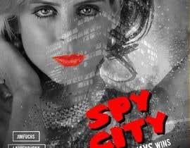 """iamyesarun tarafından Create a Movie Poster - """"Spy City"""" için no 34"""