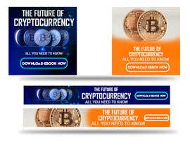 #44 for Banner Ads for Online Advertising Promoting an eBook on Cryptocurrency by sahadathossain81