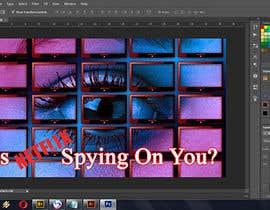 Nro 8 kilpailuun Create an image of Netflix spying users käyttäjältä wap96iwap