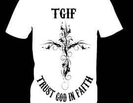 #11 untuk Design a T-Shirt for faith based company oleh ketaki83