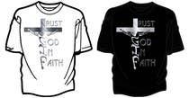 Graphic Design Entri Peraduan #22 for Design a T-Shirt for faith based company