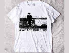 aaditya20078 tarafından Design a T-Shirt to promote the stength, manliness and pride of construction workers için no 20