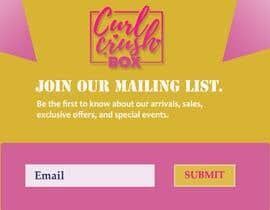 #4 untuk Design Print for pop-up email collection oleh Tusar6