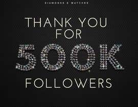 """#539 for """"THANK YOU FOR 500,000 FOLLOWERS!"""" Instagram Graphic!! by iulianch"""