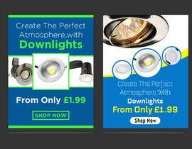 Nambari 37 ya Design a Email Banner For Our Great range of downlights na owlionz786