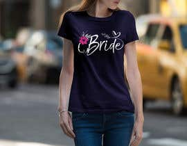#147 for Design a T-Shirt for the Bride by nasirali339